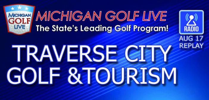 MGL RADIO – August 17 – Traverse City Tourism