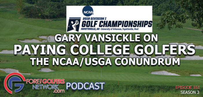 Paying NCAA Athletes – Is Amateur Golf In Danger Of Extinction?