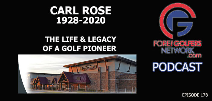 Carl Rose – The Life & Legacy Of A Golf Pioneer