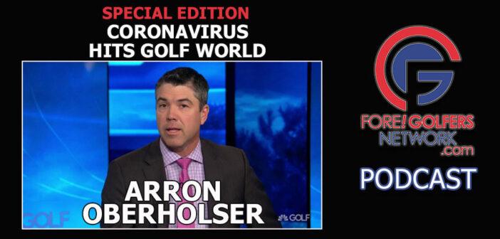 FGN Special – Arron Oberholser on Coronavirus & Golf
