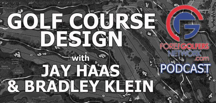 Course Design Insight from Jay Haas and Bradley Klein