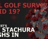 Will Golf Survive Covid 19? An Honest Assessment