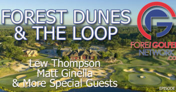 The Forest Dunes Story of Greatness and Vision