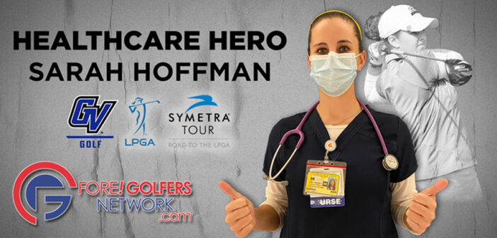 Sarah Hoffman – Symetra Tour Golfer, Nurse On The Frontline