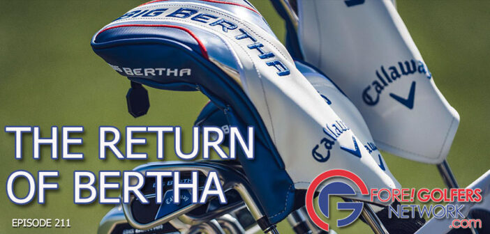 The Return Of Bertha – A Callaway Classic Reborn