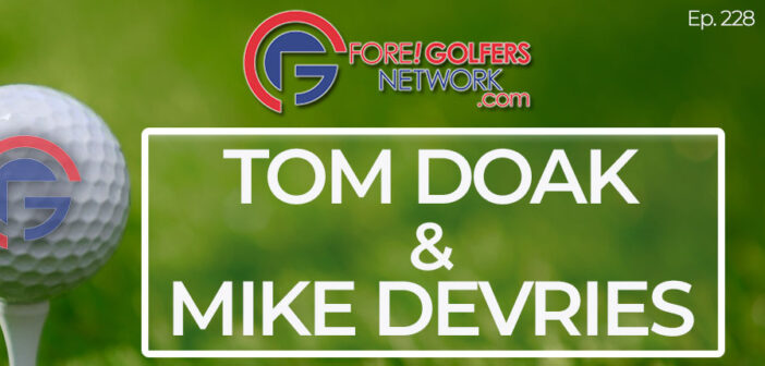 Tom Doak & Mike DeVries Talk Course Design & More
