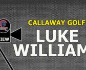 Luke Williams from Callaway Golf