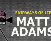 Matt Adams from Fairways of Life