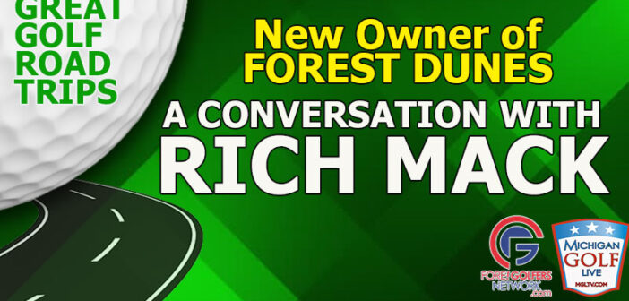 Rich Mack – New Owner of Forest Dunes Golf Club in Roscommon, MI