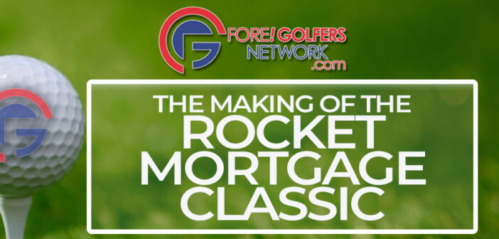 The Making Of The Rocket Mortgage Classic