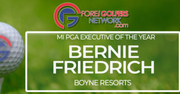 Boyne Golf & Bernie Friedrich – A Championship Combination